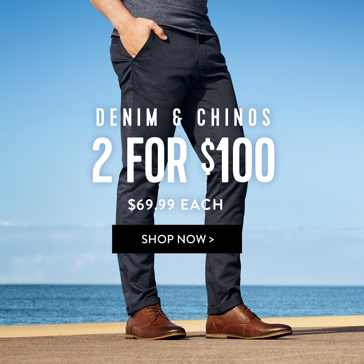 Chinos & Denim mens pants: 2 for $100