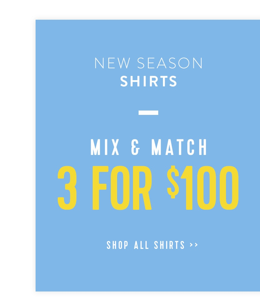 Shop 3 for $100 Shirts
