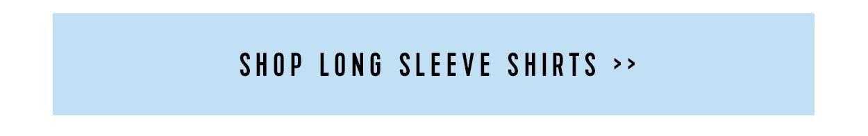 Shop Long Sleeve Shirts