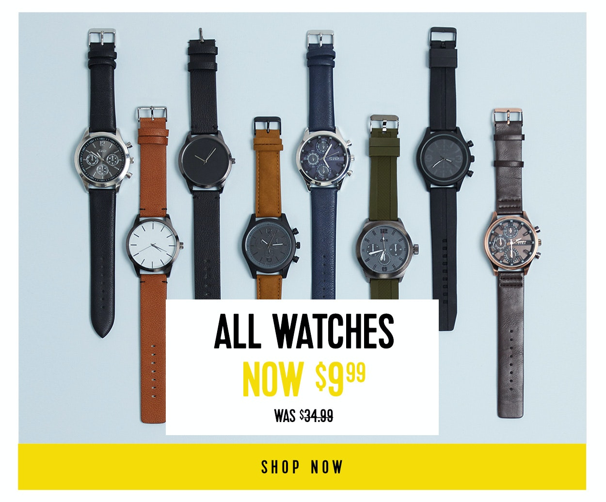 Shop Watches Now $9.99