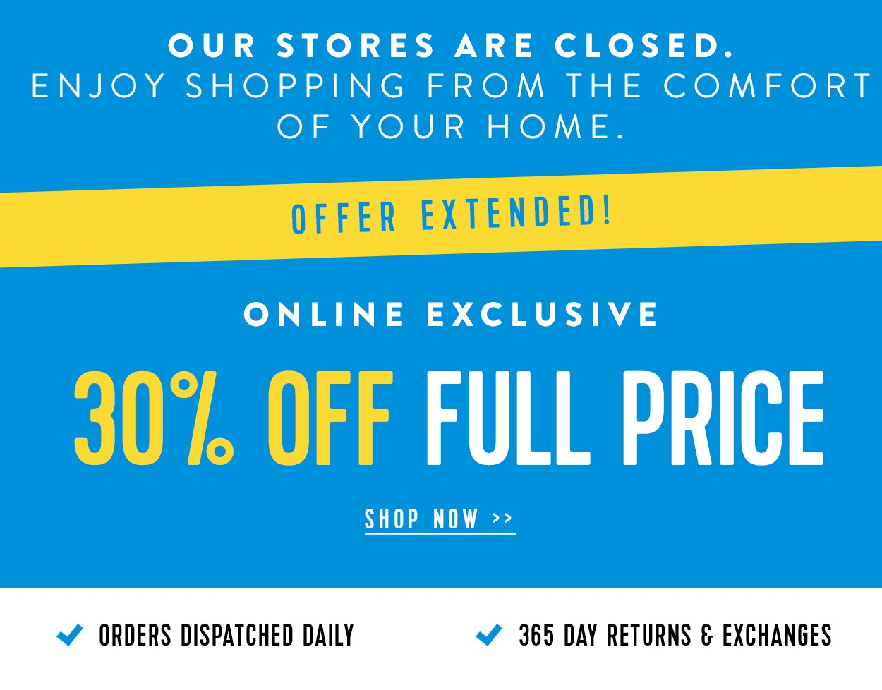 Shop Online Exclusive 30% off Full Price