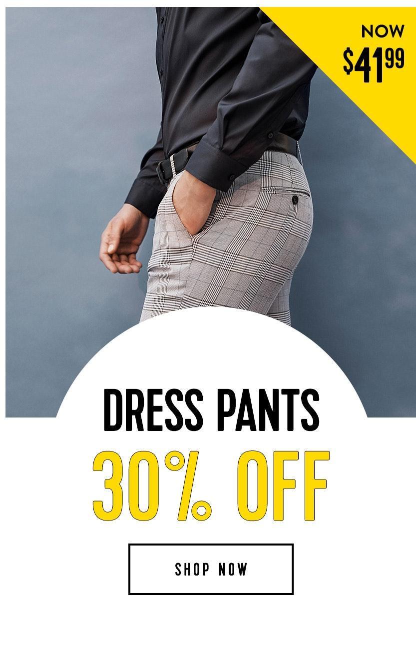 Shop dress pants 30% off