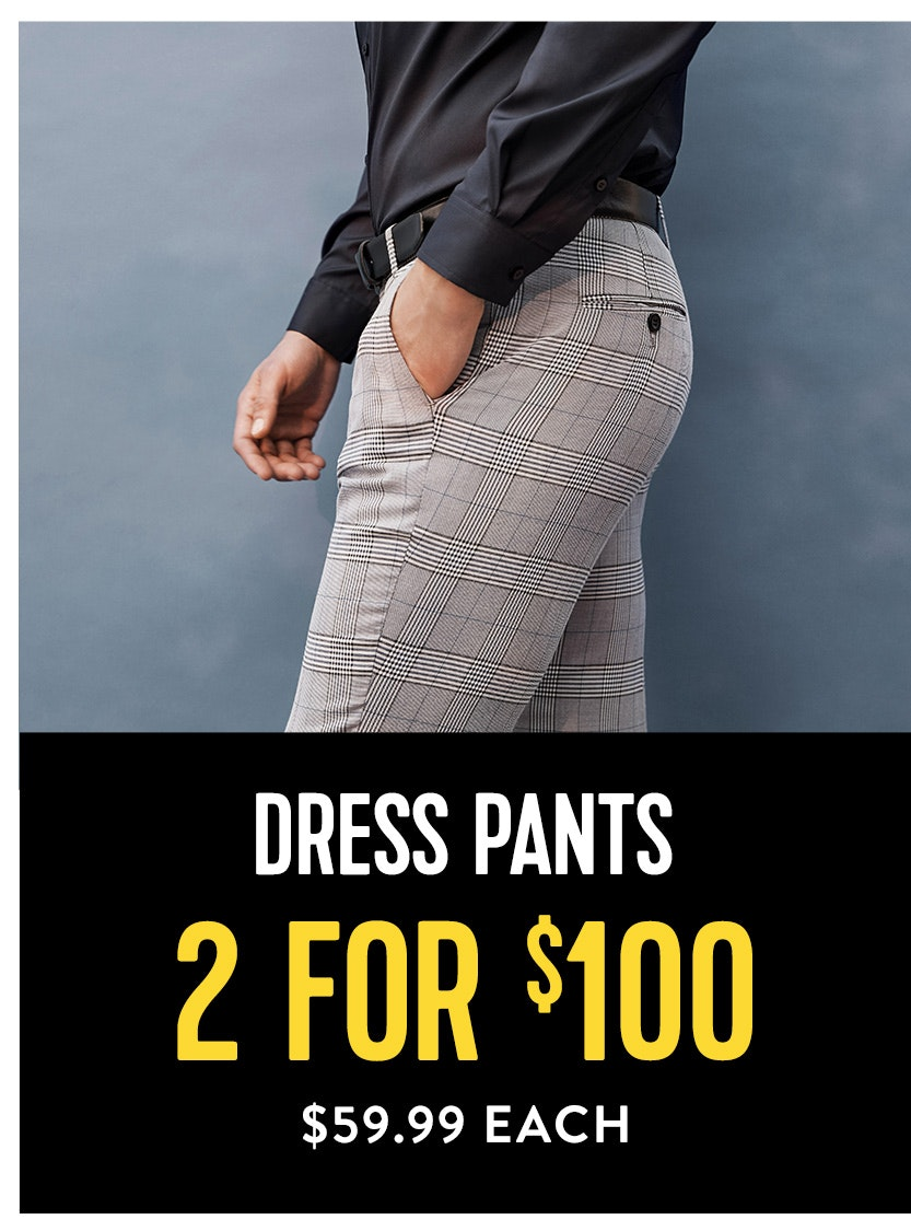 Dress Pants 2 for $100
