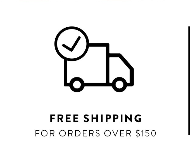 Shipping free over $150