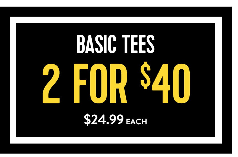 Basic tees 2 for $40