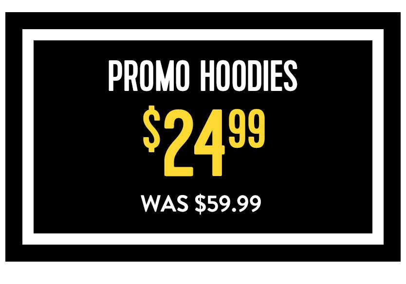 Promo Hoodies $24.99
