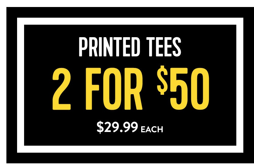 Printed Tees 2 for $50