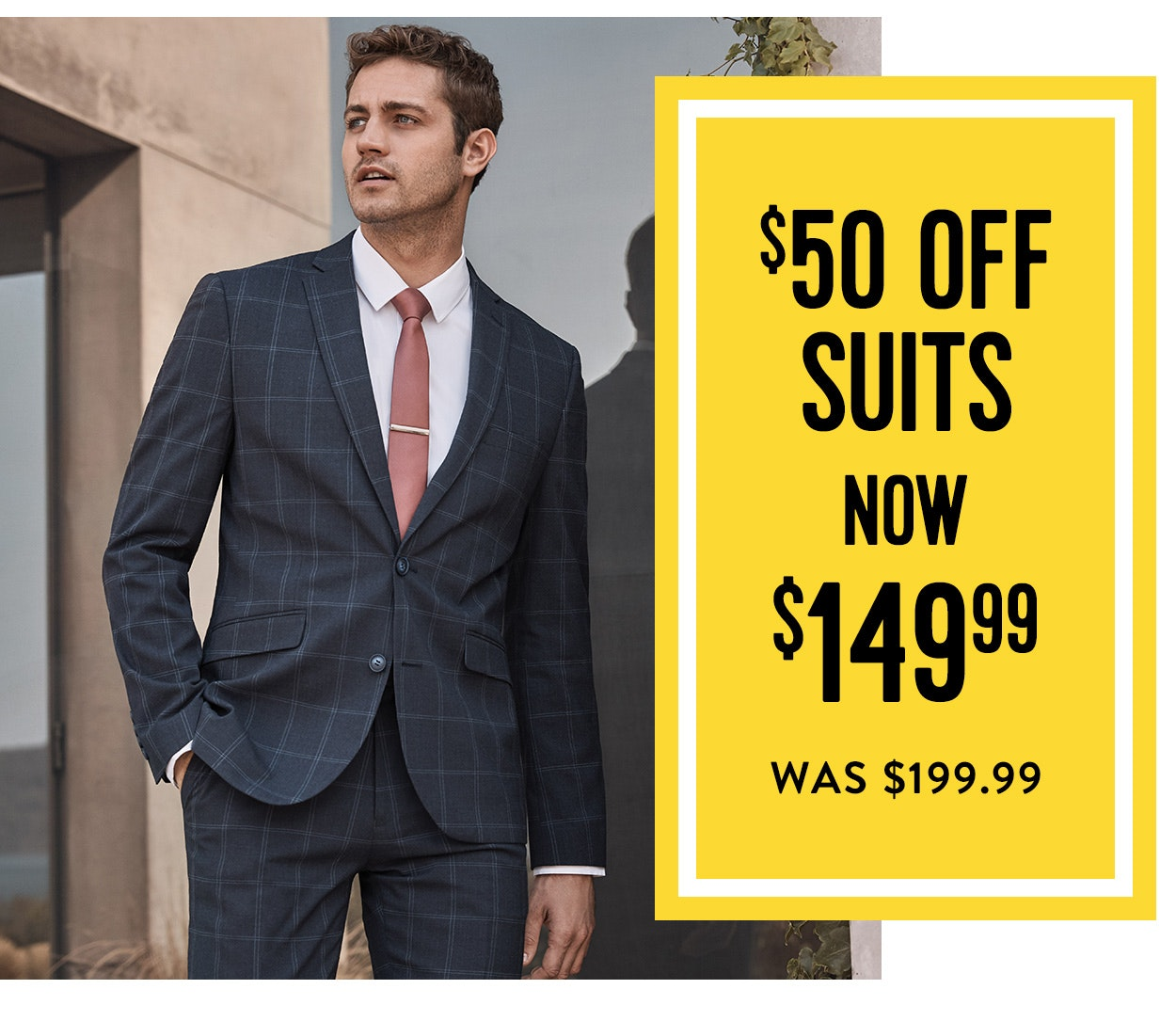 $50 off suits, ow $149.99