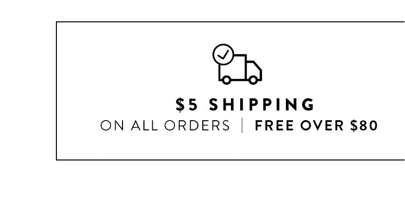 $% Shipping on all orders, free over $80