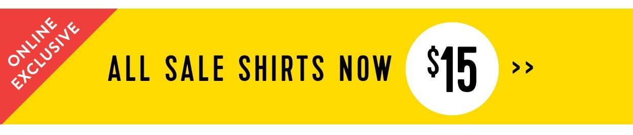 ONLINE EXCLUSIVE Sale shirts $15