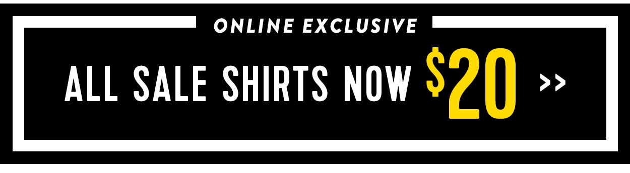 Sale shirts $20 online exclusive