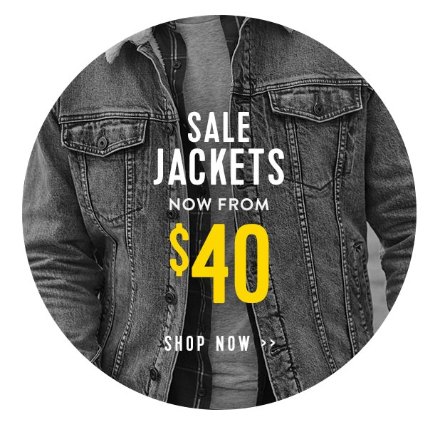 SALE Jackets now from $30