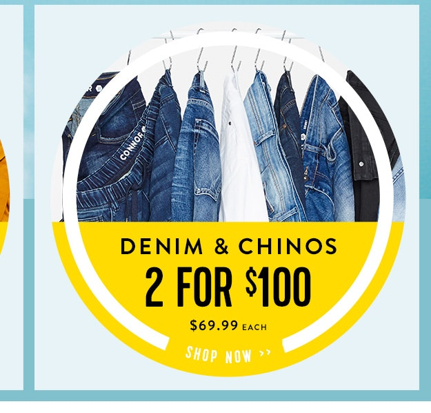 Denim & Chinos 2 fro $100
