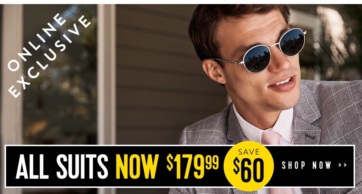 Online Exclusive All Suits Now $179.99, save $60