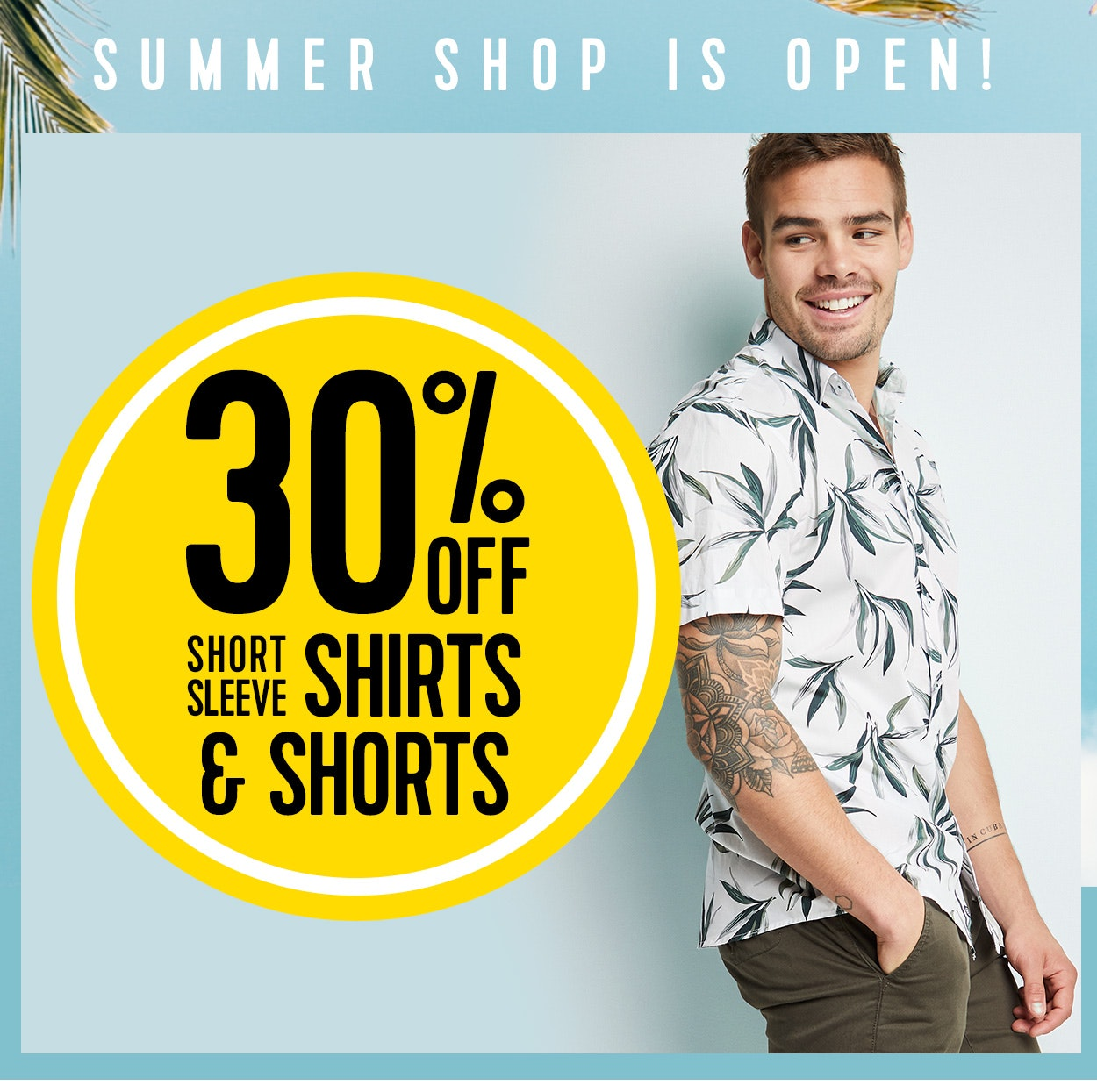 30% off short sleeve shirts & shorts