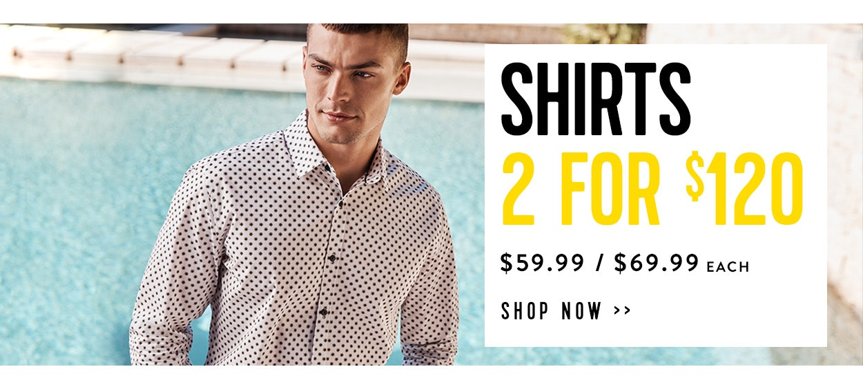 Shirts 2 for $120