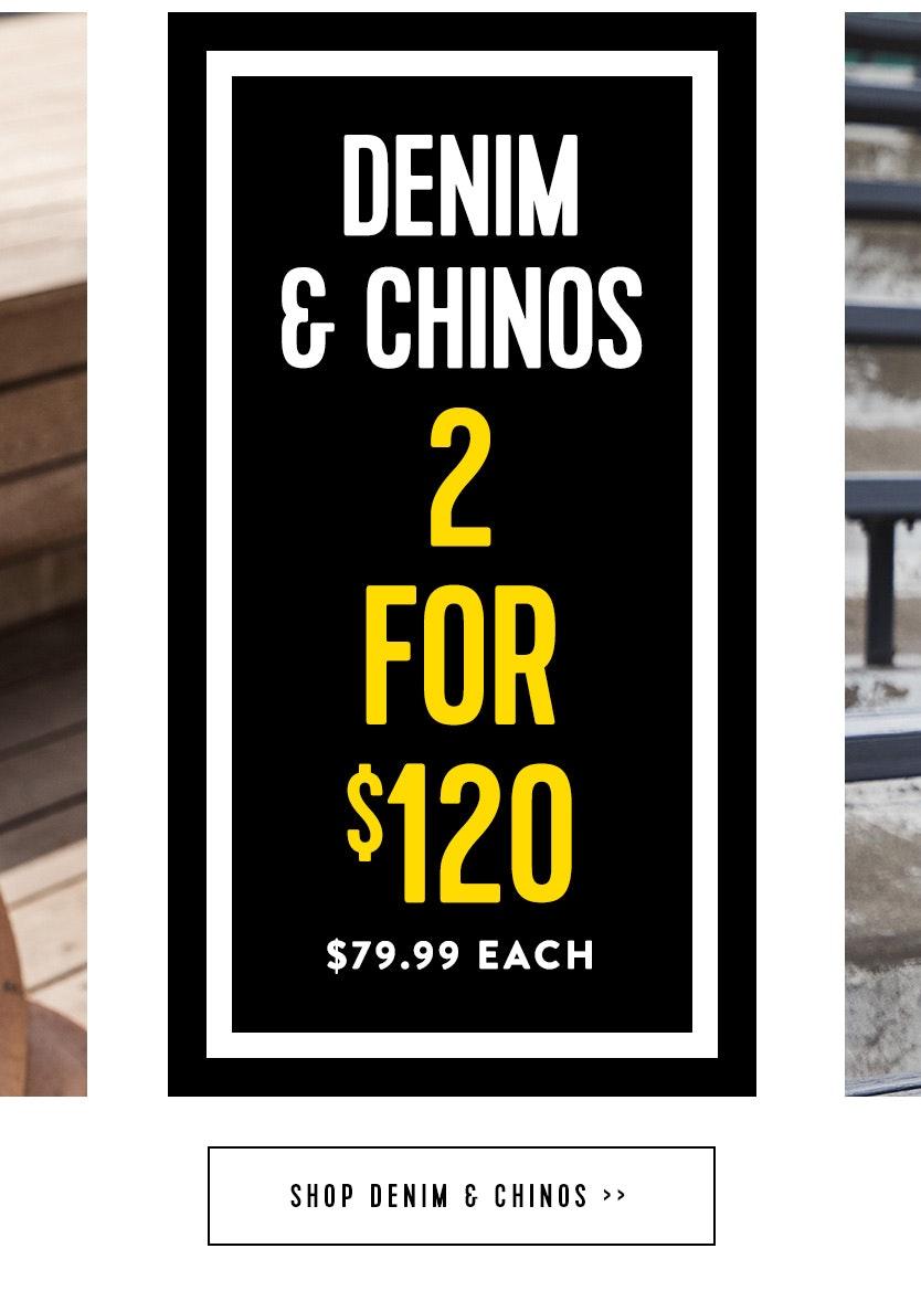 Denim and Chinos