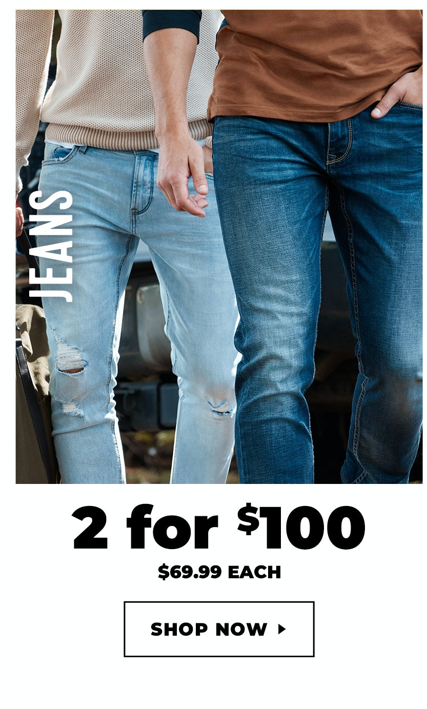Jeans 2 for $100