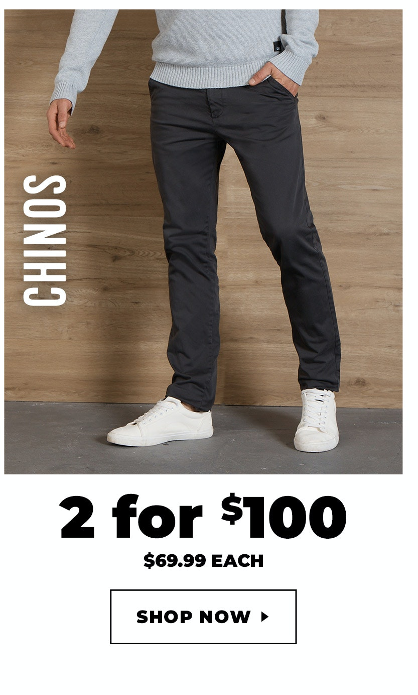 Chinos 2 for $100