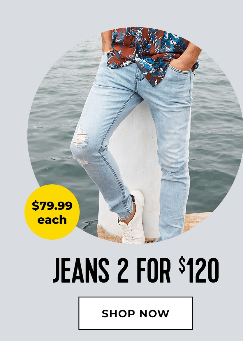 Jeans 2 for $120
