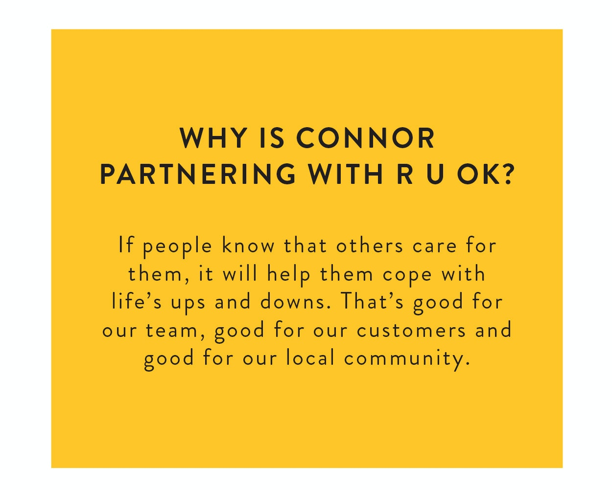Why is Connor partnering with RUOK?